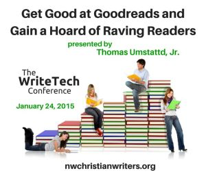 "#WriteTech2015 workshop ""Get Good at Goodreads and Gain a Hoard of Raving Readers"